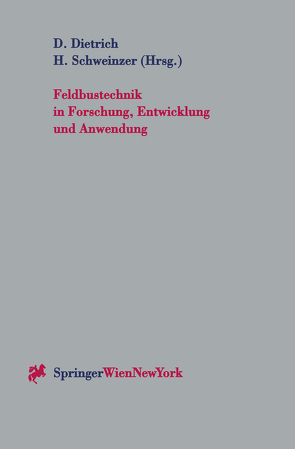 Feldbustechnik in Forschung, Entwicklung und Anwendung von Dietrich,  Dietmar, Schweinzer,  Herbert