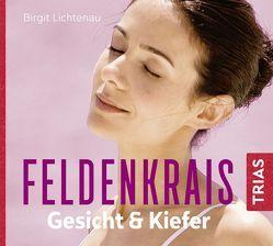 Feldenkrais Gesicht & Kiefer – Hörbuch von Lichtenau,  Birgit