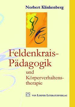 Feldenkrais-Pädagogik und Körperverhaltenstherapie von Klinkenberg,  Norbert