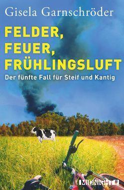 Felder, Feuer, Frühlingsluft von Garnschröder,  Gisela