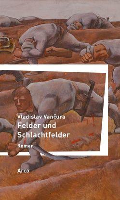 Felder und Schlachtfelder von Kallert,  Kristina, Vančura,  Vladislav