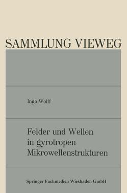 Felder und Wellen in gyrotropen Mikrowellenstrukturen von Wolff,  Ingo