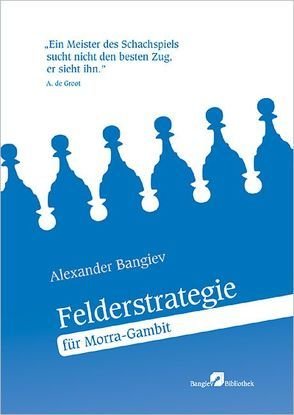 Felderstrategie für Morra-Gambit von Bangiev,  Alexander