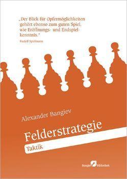 Felderstrategie Taktik von Bangiev,  Alexander