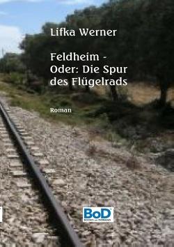 Feldheim von Werner,  Lifka
