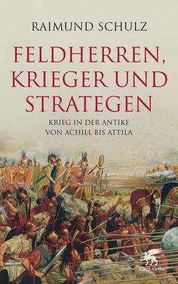 Feldherren, Krieger und Strategen von Schulz,  Raimund