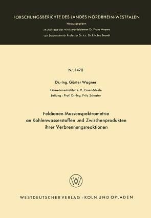 Feldionen-Massenspektrometrie an Kohlenwasserstoffen und Zwischenprodukten ihrer Verbrennungsreaktionen von Wagner,  Günter