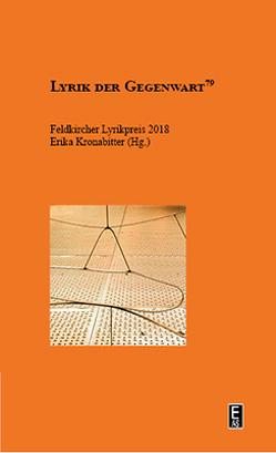Feldkircher Lyrikpreis 2018 von Kronabitter,  Erika