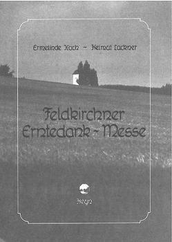 Feldkirchner Erntedank-Messe von Koch,  Ermelinde, Lackner,  Helmut