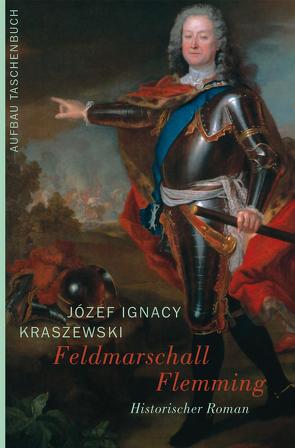 Feldmarschall Flemming von Fellmann,  Walter, Kraszewski,  Józef Ignacy, Sauer-Zur,  Hubert