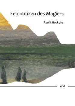 Feldnotizen des Magiers von Hoskote,  Ranjit
