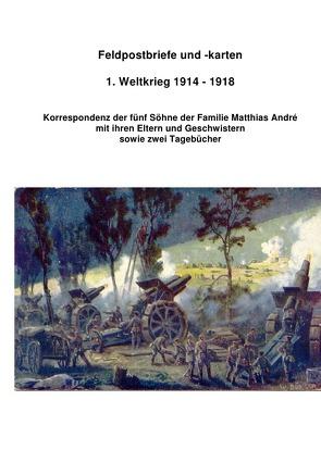Feldpost 1. Weltkrieg 1914 -1918 von André,  Hermann