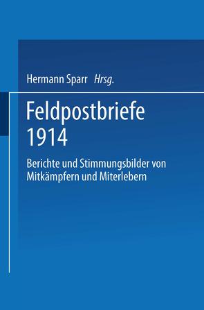 Feldpostbriefe 1914 von Sparr,  Hermann