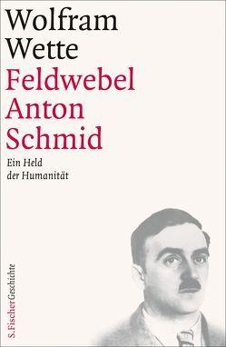 Feldwebel Anton Schmid von Wette,  Wolfram