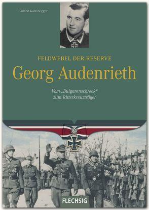 Feldwebel der Reserve Georg Audenrieth von Kaltenegger,  Roland