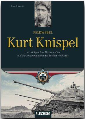 Feldwebel Kurt Knispel von Kurowski,  Franz