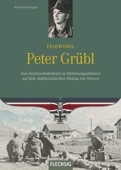 Feldwebel Peter Grübl von Kaltenegger,  Roland