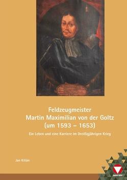 Feldzeugmeister Martin Maximilian von der Goltz (um 1593 – 1653) von Kilian,  Jan