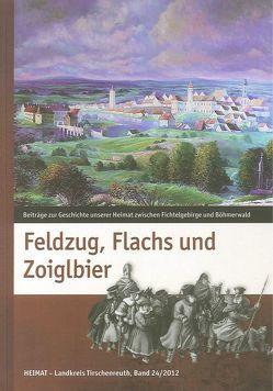 Feldzug, Flachs und Zoiglbier von Baron,  Bernhard M, Fähnrich Harald, Schneider,  Albert, Treml,  Robert
