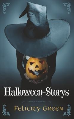 Felicity Greens Halloween-Storys von Green,  Felicity