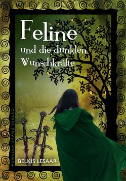 Feline und die dunklen Wunschkräfte von Lesaar,  Belkis