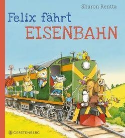 Felix fährt Eisenbahn von Flegler,  Leena, Rentta,  Sharon