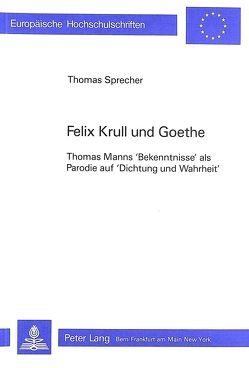 Felix Krull und Goethe von Sprecher,  Thomas