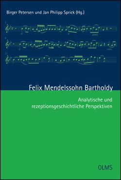 Felix Mendelssohn Bartholdy von Petersen,  Birger, Sprick,  Jan Philipp