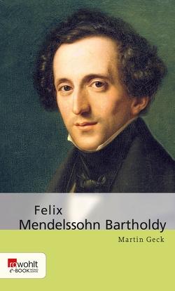 Felix Mendelssohn Bartholdy von Geck,  Martin