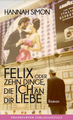 Felix oder Zehn Dinge, die ich an dir liebe von Simon,  Hannah