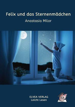 Felix und das Sternenmädchen von Milor,  Anastasia