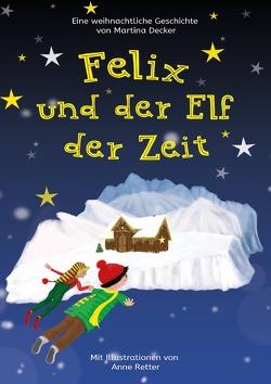 Felix und der Elf der Zeit von Decker,  Martina, Retter,  Anne