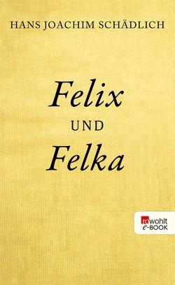 Felix und Felka von Schädlich,  Hans-Joachim