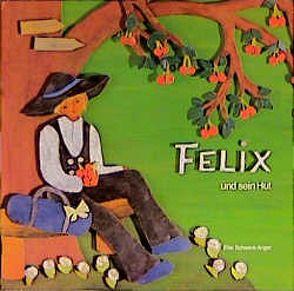 Felix und sein Hut von Schwenk-Anger,  Else