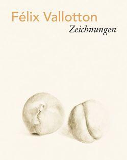 Félix Vallotton – Zeichnungen von Ducrey,  Marina, Fehlmann,  Marc, Radrizzani,  Dominique, Schwarz,  Dieter, Vögele,  Christoph