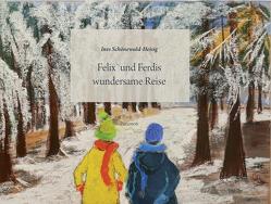 Felix`und Ferdis wundersame Reise von Schönewald-Heisig,  Ines