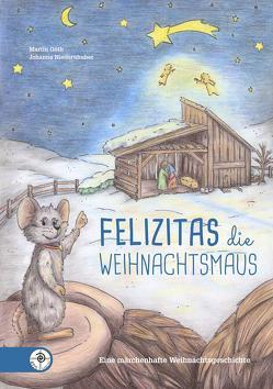 Felizitas die Weihnachtsmaus von Goeth,  Martin, Niedernhuber,  Johanna