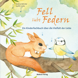 Fell liebt Federn von Behnke,  Andrea, Loske,  Judith