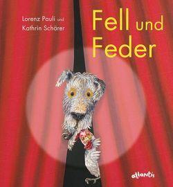Fell und Feder von Pauli,  Lorenz, Schärer,  Kathrin