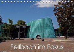 Fellbach im Fokus (Tischkalender 2019 DIN A5 quer) von Eisold,  Hanns-Peter