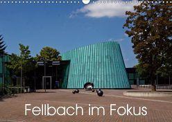 Fellbach im Fokus (Wandkalender 2019 DIN A3 quer) von Eisold,  Hanns-Peter
