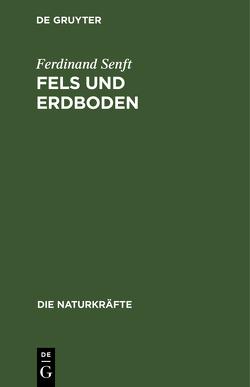 Fels und Erdboden von Senft,  Ferdinand