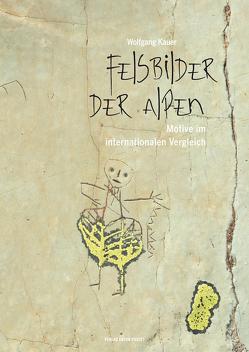 Felsbilder der Alpen von Kauer,  Wolfgang
