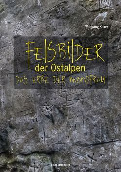 Felsbilder der Ostalpen von Kauer,  Wolfgang