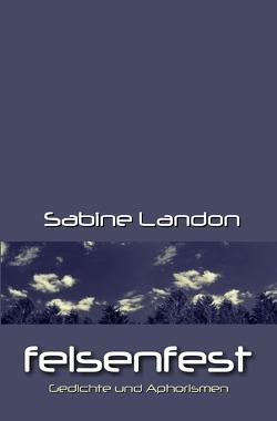 felsenfest von LANDON,  Sabine