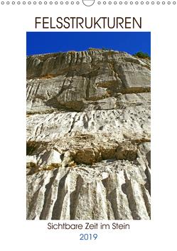 Felsstrukturen – Sichtbare Zeit im Stein (Wandkalender 2019 DIN A3 hoch) von Schimmack,  Michaela
