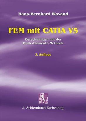 FEM mit CATIA V5 von Woyand,  Hans B