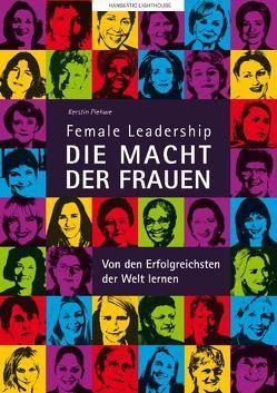 Female Leadership. Die Macht der Frauen von Plehwe,  Kerstin