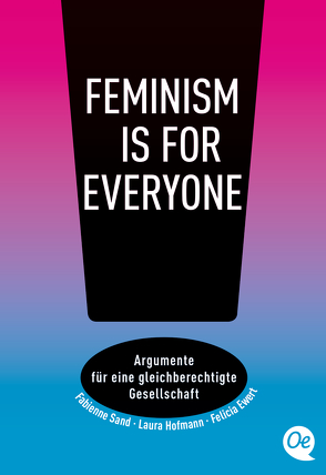 Feminism is for everyone! von Ewert,  Felicia, Hofmann,  Laura, Sand,  Fabienne
