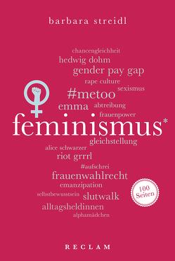 Feminismus. 100 Seiten von Streidl,  Barbara